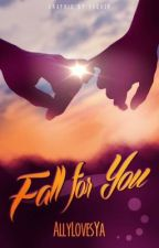 Fall For You by AllyLovesYa
