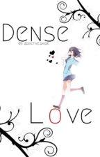 Dense Love by EllieFalling