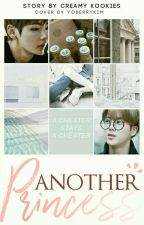 BOOK 1 : Another Princess [BTS FANFICTION : COMPLETED] by Army7proof