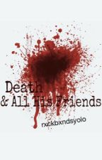 Death & All His Friends by rxckbxndsyolo