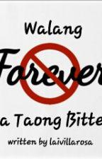 Walang Forever Sa Taong Bitter by LaiVillarosa