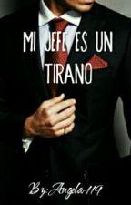 Mi Jefe es un Tirano by Angela-119