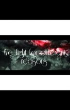 We Fight For Different Reasons by xDreamLifeAwayx