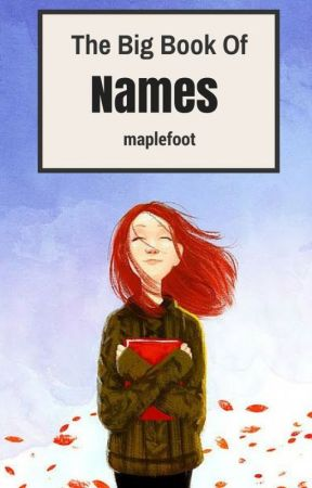 The Big Book of Names by maplefoot