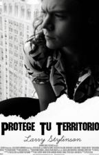 Protege Tu Territorio. [LarryStylinson] by FlorBogado