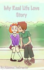My Real Life Love Story by AlannaTheCreator