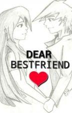 Dear Best friend by awesomejaneee