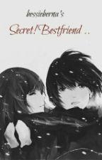 Secret, Bestfriend  by bessieberna