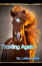Trusting Again by animehorsenerd
