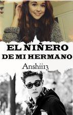 El Niñero De Mi Hermano by anshii13