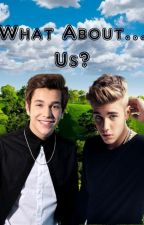 What About... Us? (Gay: Austin Mahone, Justin Bieber y Tu) by MrHoranMonster