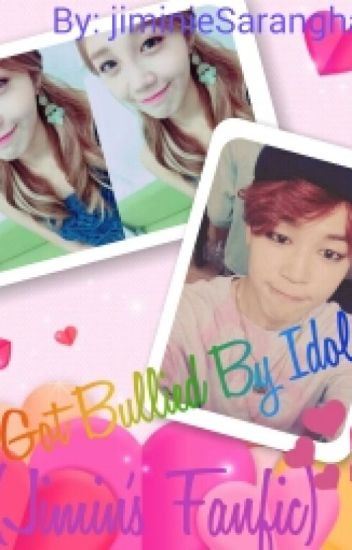 I Got Bullied By My Idol..(Bts Jimin's Fanfiction)