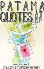 Patama Quotes (Atbp) by rainieeeefied