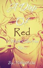 A Drop Of Red ((Master X Slave Yaoi Rp)) by Midknight1234