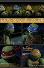 TMNT x Reader OneShots by Dusty_Kookaburra