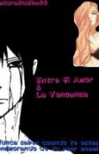 Entre El Amor & La Venganza by SakuraGrey