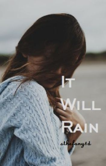 It Will Rain - One Direction fanfiction