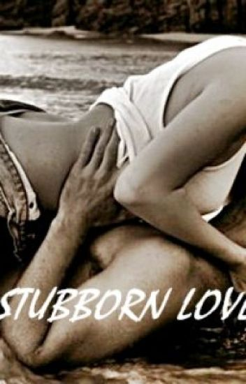 A Stubborn Love (My Not-So-Ordinary Love Story)