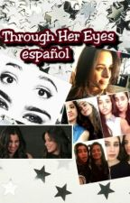 Through Her Eyes - Español - by WalzRegui