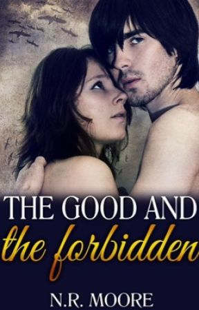 The Good And The Forbidden by Nickyree2015
