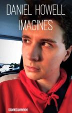 Dan Howell Imagines by marshmallowandsampie