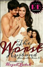 The Worst Husband © RB (Montecillo Series #2) by RegalBitch