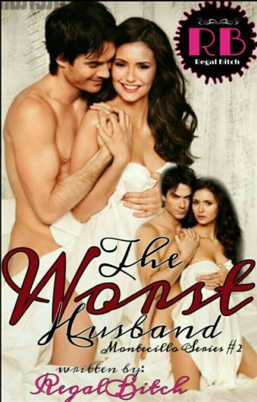 The Worst Husband © RB (Montecillo Series #2)