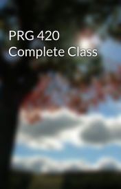 PRG 420 Complete Class by willamson