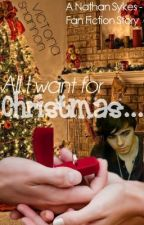 All I Want For Christmas... (A Nathan Sykes - Fan Fiction Story) by viicii
