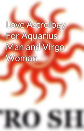 Aquarius man in love with virgo woman