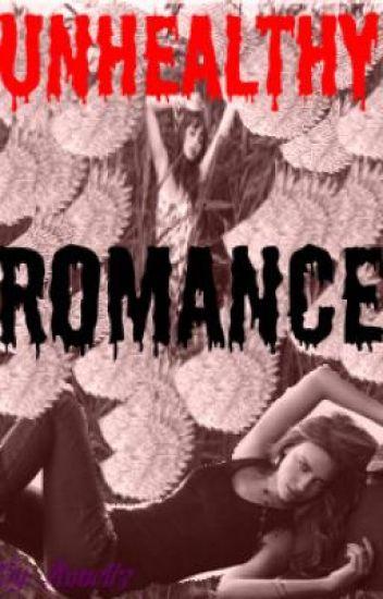Unhealthy Romance