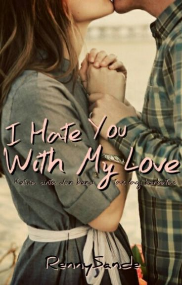 I Hate You With My Love