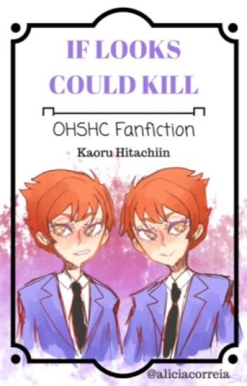 If Looks Could Kill    (Kaoru x Reader OHSHC fanfic