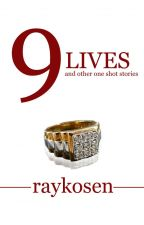 9 Lives and other one shot stories by RAYKOSEN