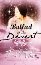 Ballad of the Desert by LeftToFly