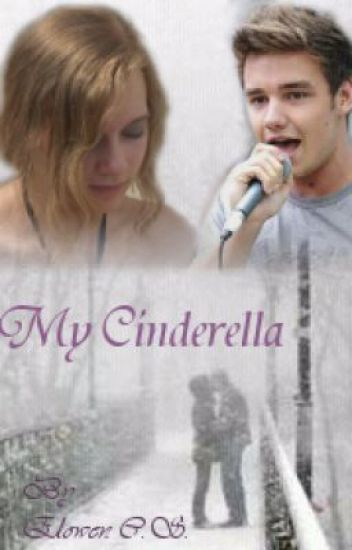 My Cinderella (A Liam Payne fanfiction)