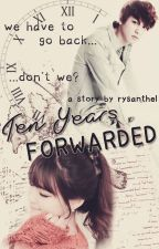 Ten Years Forwarded by rysanthel