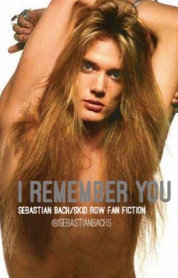i remember you sebastian bach sebastianbachs wattpad