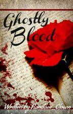 Ghostly Blood by Random_Clown