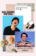 Qual Quadra Non Cosa! ➳ Sputtanando le fan fiction  by cljffvrd