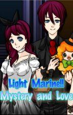 Light Marine!! Mystery and Love by KouHaruka7