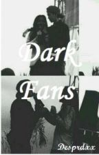 Dark Fans by Desprdxx
