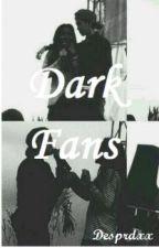 Dark Fans by Desprdxx