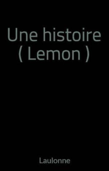 Une histoire ( Lemon )