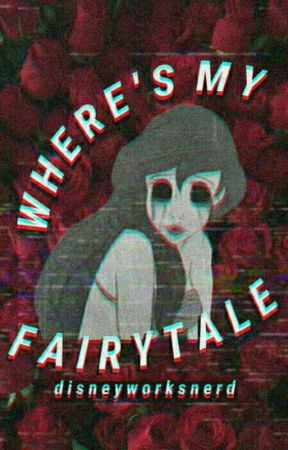 Where's My Fairytale? by DisneyWorksNerd