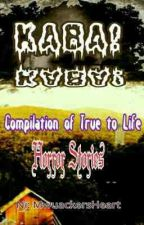 KABA! Compilation of Horror Stories (True to life Stories) by mwuackersheart