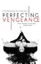 Perfecting Vengeance ON HOLD by SimplySteph