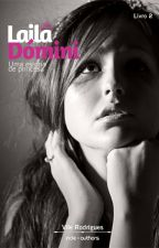 (COMPLETO) Laila Dómini - Livro 2 by vivianevmoreira