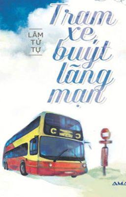 Trạm xe buýt lãng mạn - Lâm Tử Tự (林紫緒)