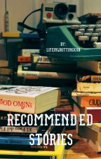 Recommended stories by LifeinWrittingxx0